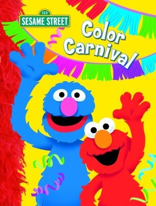 Color Carnival (Sesame Street) - Random House Books for Young Readers, 9780375841323, 20pp.