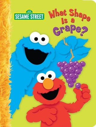 What Shape is a Grape? (Sesame Street) - Random House Books for Young Readers, 9780375845369, 20pp.
