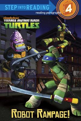 Robot Rampage! (Teenage Mutant Ninja Turtles)  - Random House Books for Young Readers, 9780307982124, 48pp.