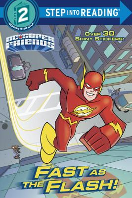 Fast as the Flash! (DC Super Friends) - Random House Books for Young Readers, 9781524768645, 24pp.