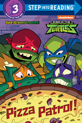Pizza Patrol! (Rise of the Teenage Mutant Ninja Turtles) (Step into Reading) (Paperback) - Random House Books for Young Readers, 9780593123720, 32pp.