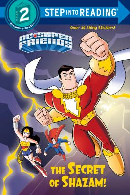 The Secret of Shazam! (DC Super Friends) - Random House Books for Young Readers, 9780525648512, 24pp.