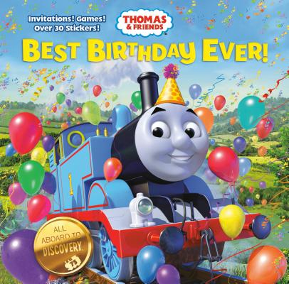 Best Birthday Ever! (Thomas & Friends) (Hardcover) - Random House Books for Young Readers, 9781524716516, 24pp.